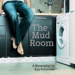 The Mud Room, a contained fantasy short screenplay by Kay Patterson