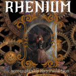 Rhenium, a steampunk thriller screenplay