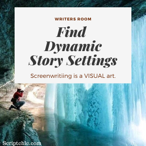 Find Dynamic Story Setting for your screenplays