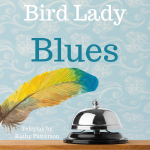 Bird Lady Blues, TV Pilot by Kathy Patterson