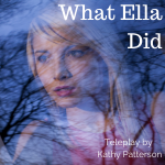 What Ella Did, a 1-hour TV Pilot thriller by Kathy Patterson