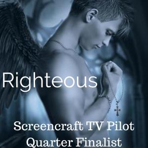 Righteous Screencraft TV Pilot Quarter Finalist