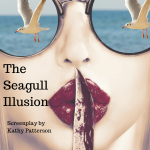 The Seagull Illusion, thriller screenplay by Kathy Patterson