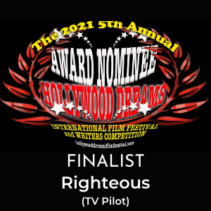 Righteous TV Pilot by Kay Patterson named a finalist in Hollywood Dreams Film Festival 2021